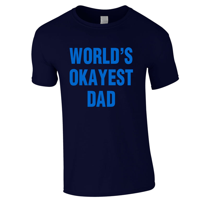 World's Okayest Dad Tee In Navy