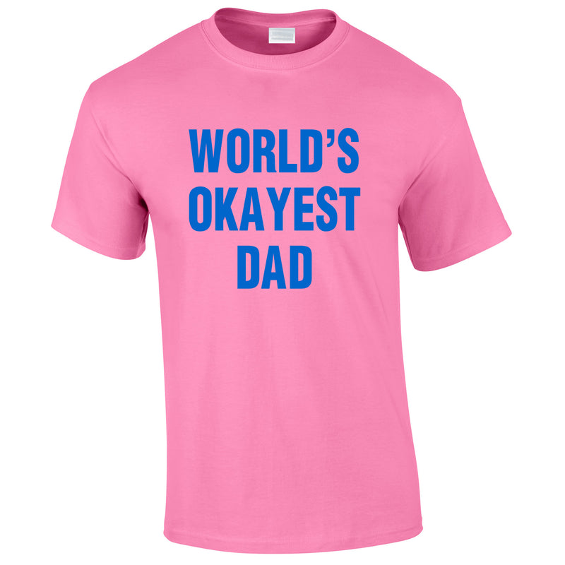 World's Okayest Dad Tee In Pink