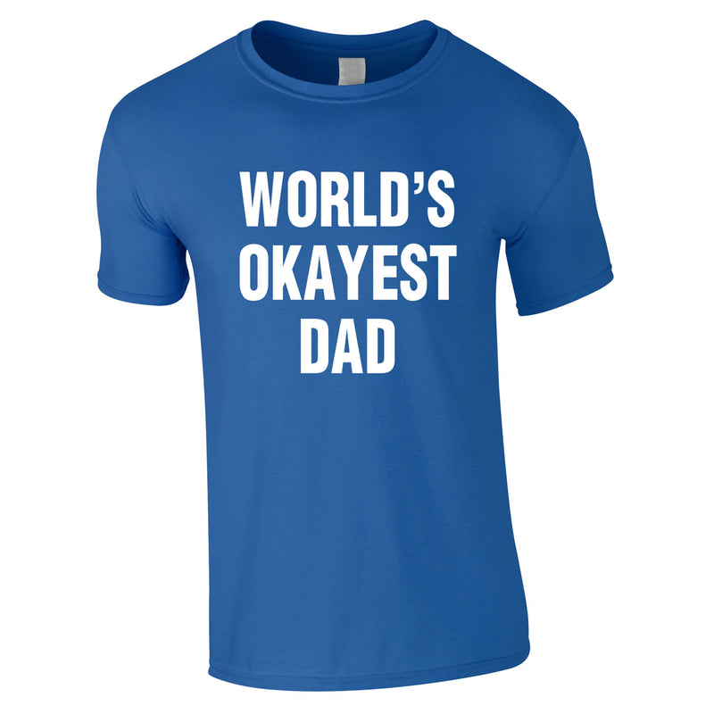 World's Okayest Dad Tee In Royal