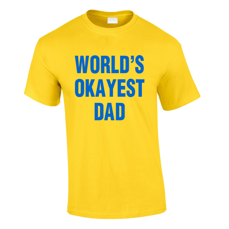 World's Okayest Dad Tee In Yellow