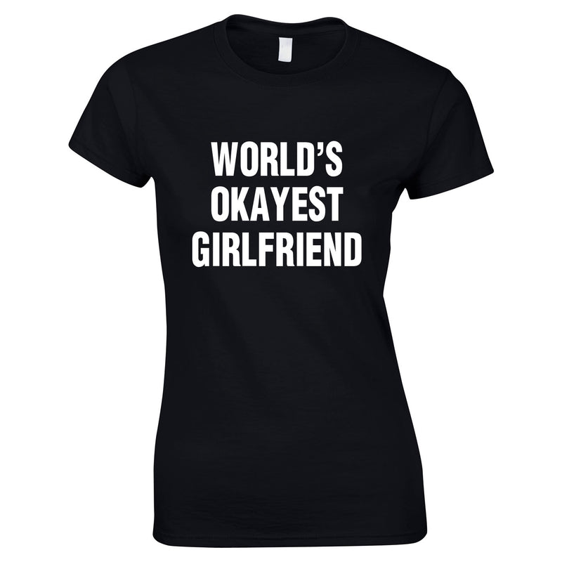 World's Okayest Girlfriend Top In Black