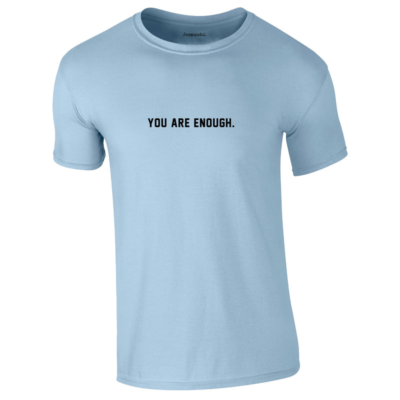You Are Enough Tee In Sky