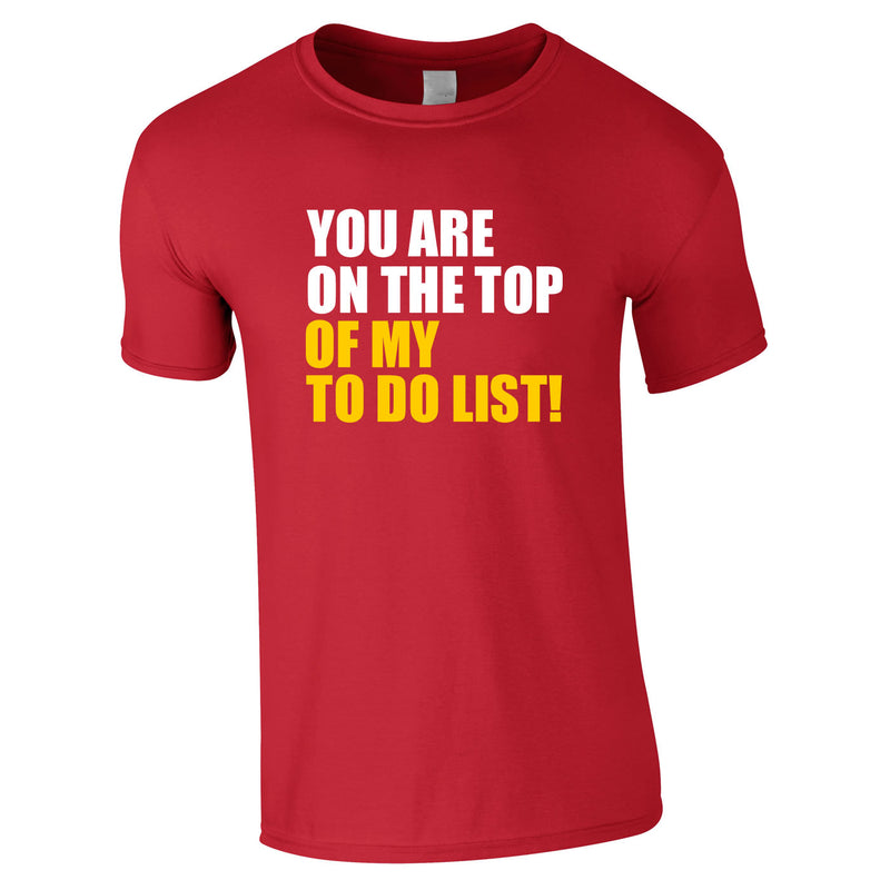 You Are Top Of My To Do List Tee In Red