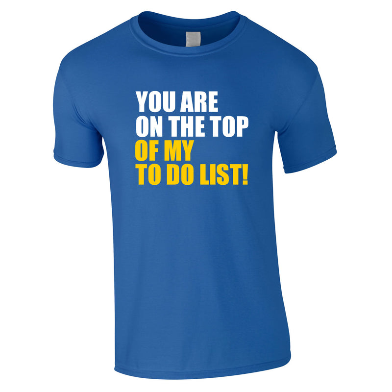You Are Top Of My To Do List Tee In Royal