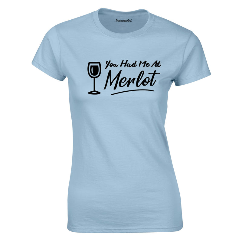 You Had Me At Merlot Women's Top In Sky
