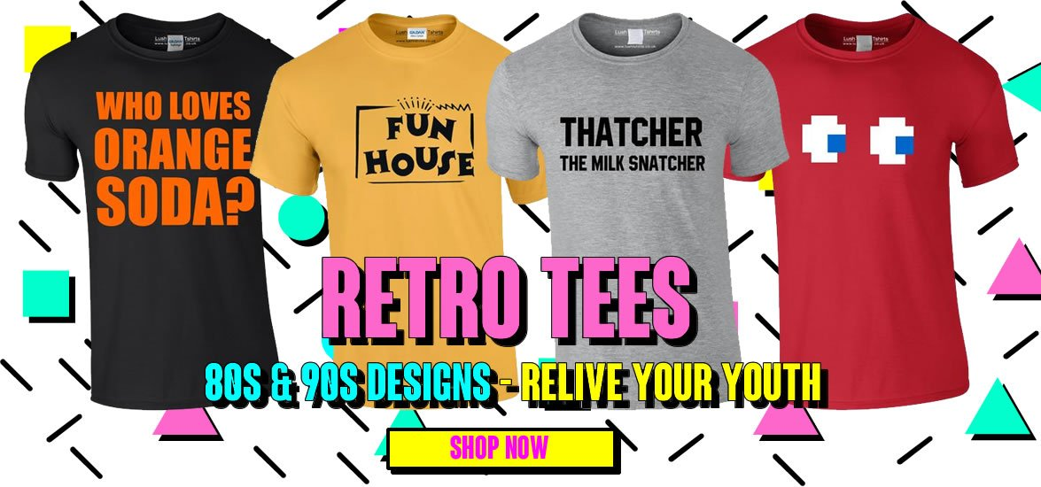 Retro Designs - Relive your youth - 80s & 90s T Shirts