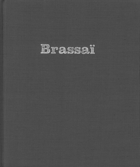 Brassai book cover featuring silver text that reads Brassai