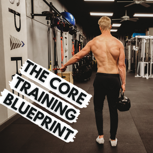 The Core Training Blueprint