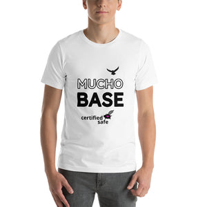 MUCHO BASE certified safe white Short-Sleeve Unisex T-Shirt