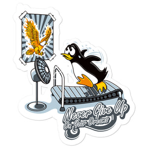 Morals Arrivederci - Penguin - NeverGiveUpOnYourDreams Stickers