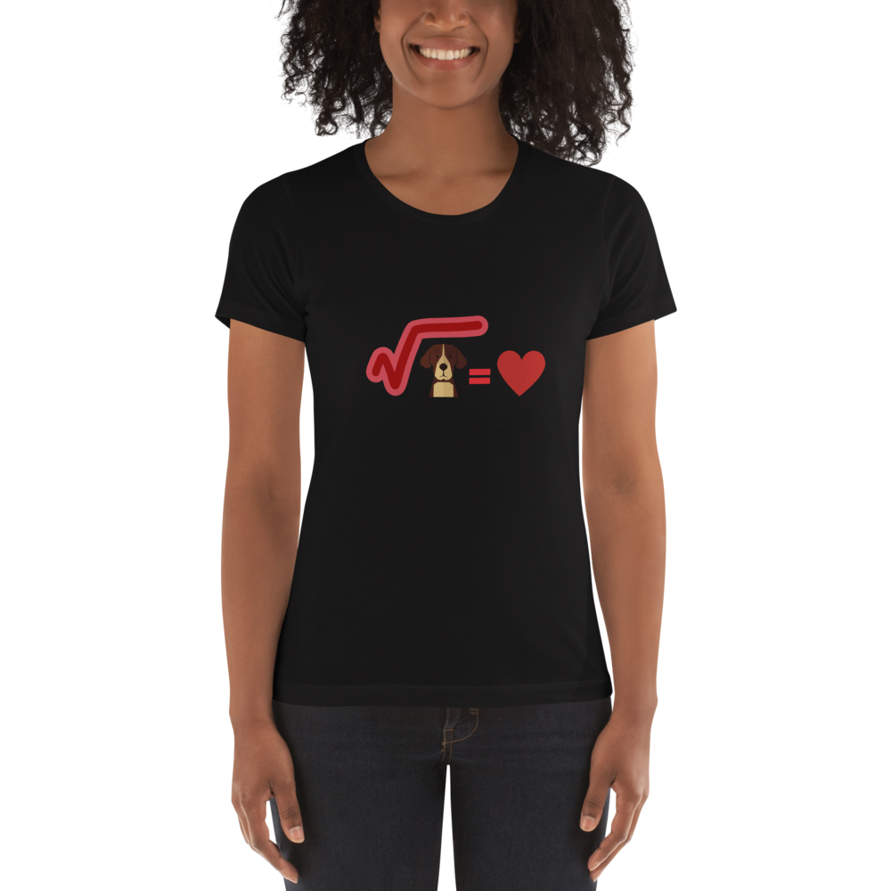 Love is √ dog Women's t-shirt - Montana Select Premium Pet Products.