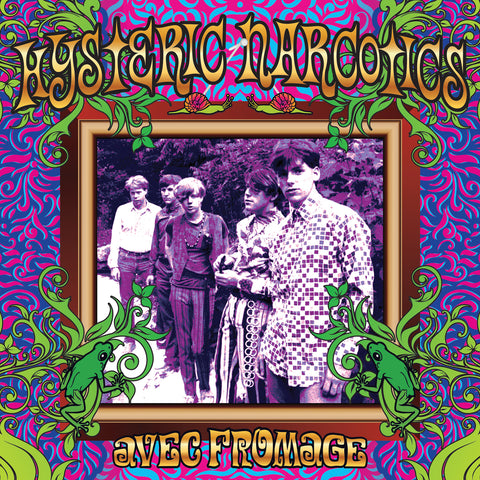 "Hysteric Narcotics ""Avec Fromage"" LP"