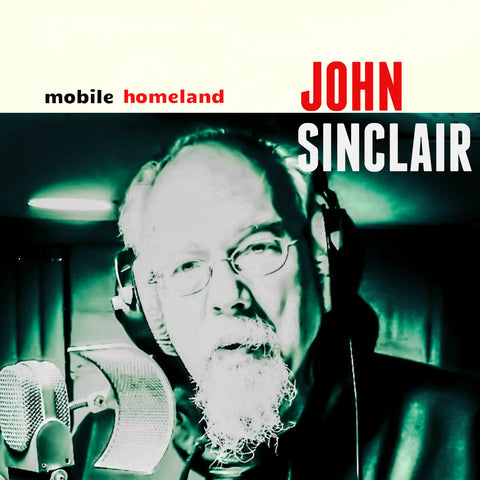 "John Sinclair - ""Mobile Homeland"" LP"