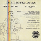 The Britemores - 'Here I Stand' b/w 'Fade Away (SD2)' 7""
