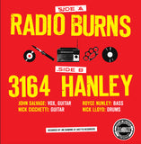 Radio Burns - 'Radio Burns' b/w '3164 Hanley' 7""