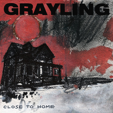 "Grayling - ""Close To Home"" LP"