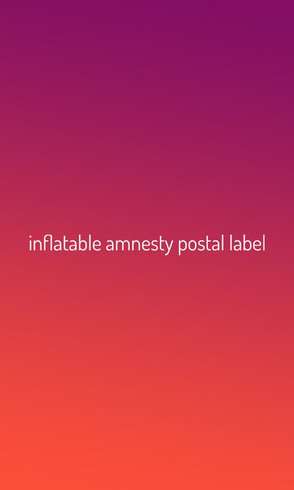 Inflatable Amnesty Postage Label Update