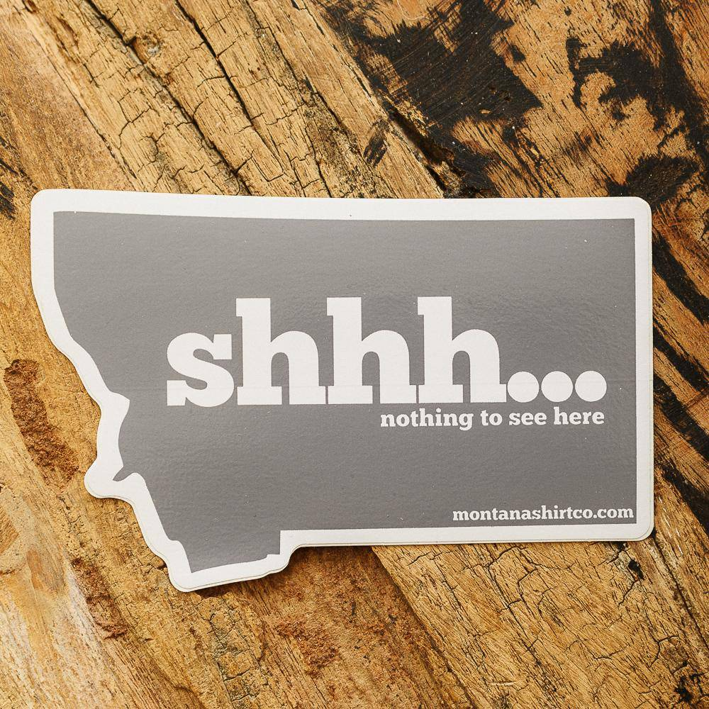 Shhh... Nothing to See Here Sticker - MONTANA SHIRT CO.