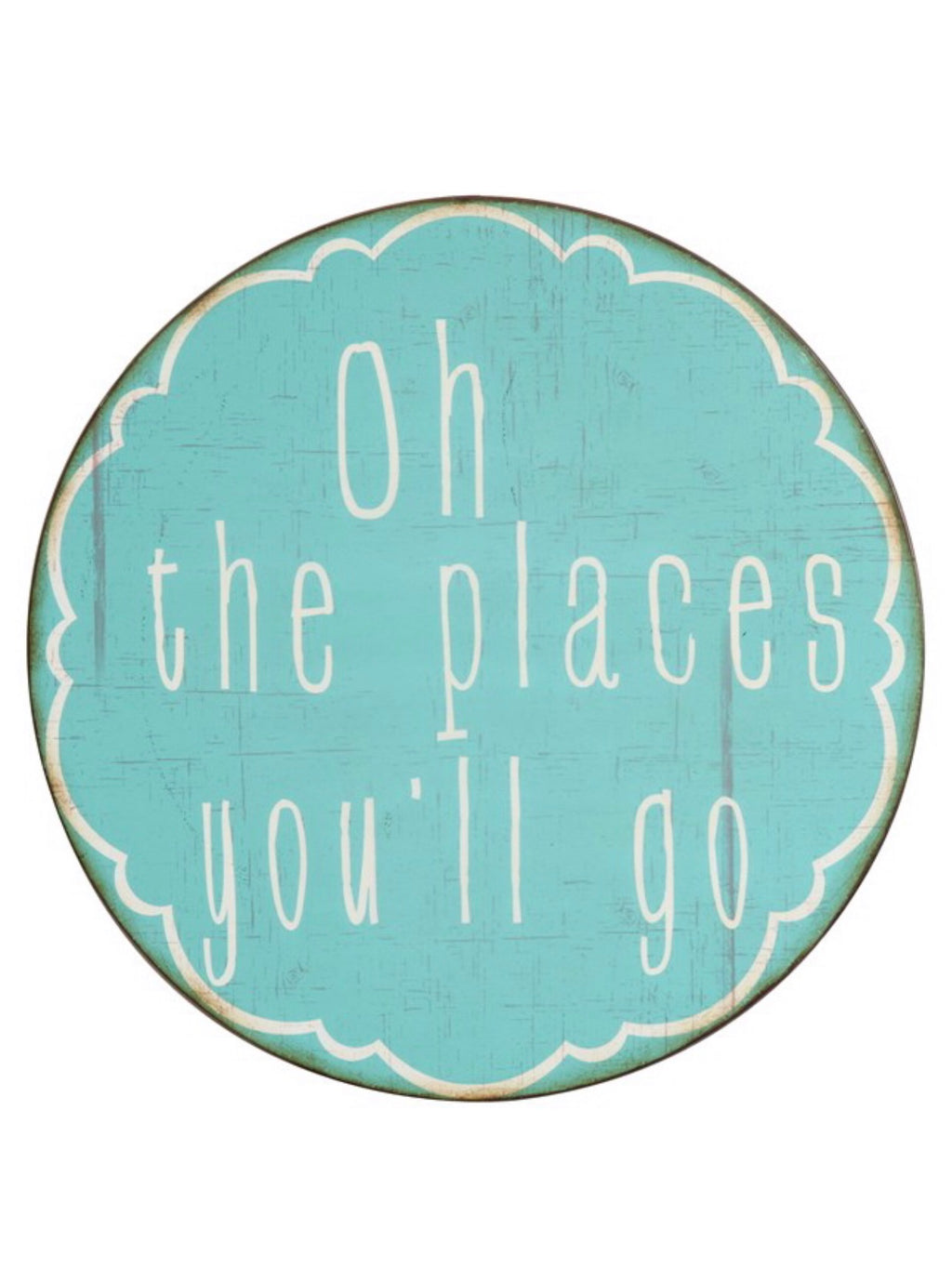 Oh The Places You'll Go Metal Wall Sign