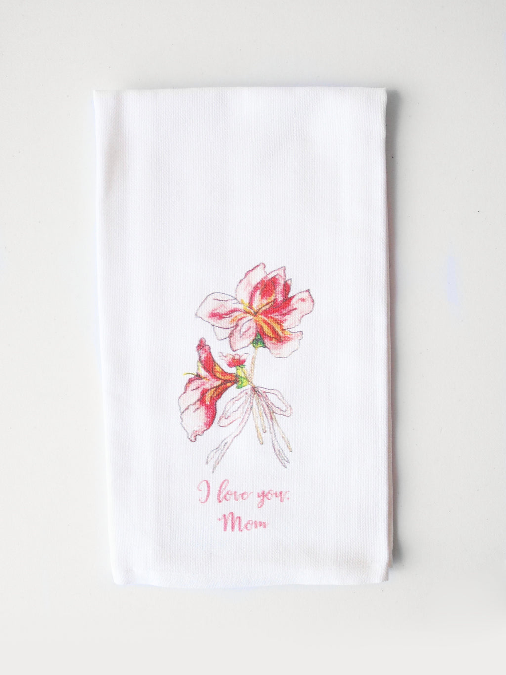 I Love You Mom Azalea Tea Towel