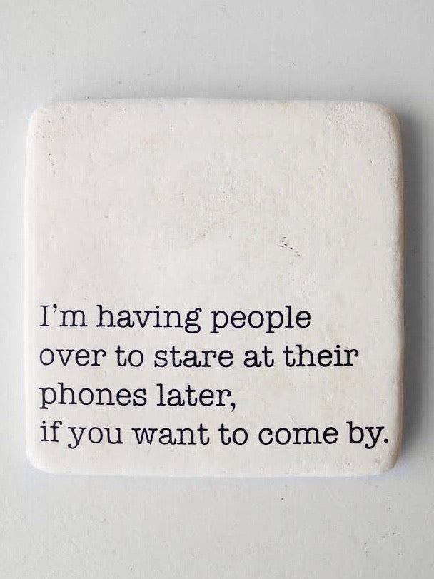 Stare At Our Phones Coaster