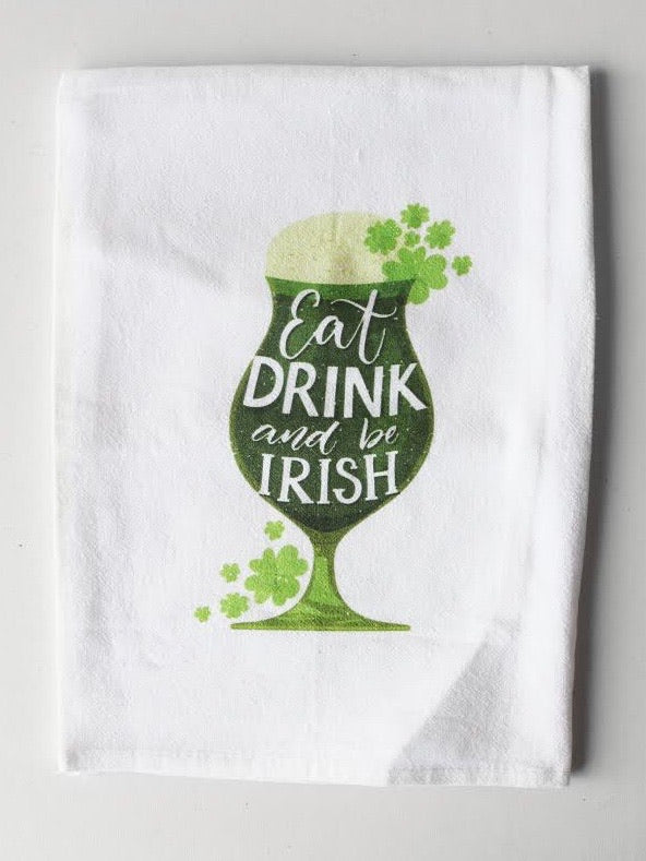 Eat Drink Be Irish Flour Sack Towel