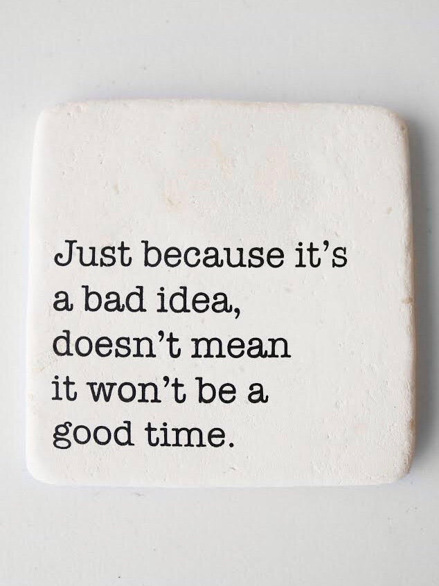 Good Times & Bad Ideas Coaster