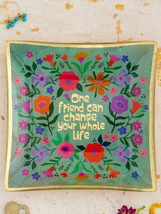 One Friend Can Change Your Whole Life Trinket Tray