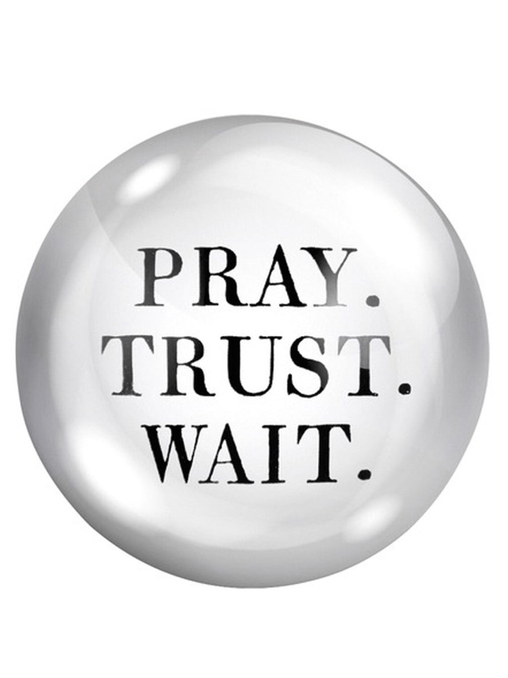 Pray Trust Wait Paper Weight