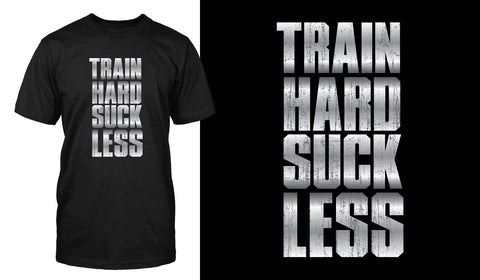 Train Hard Suck Less Chilly Gear Black White