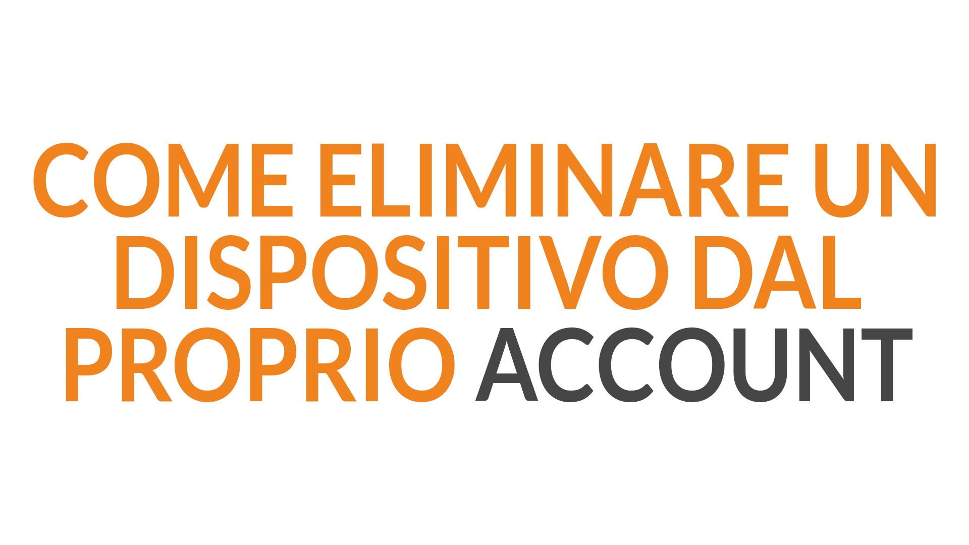 Come eliminare dispositivo dall'applicazione Eques [VIDEO TUTORIAL]