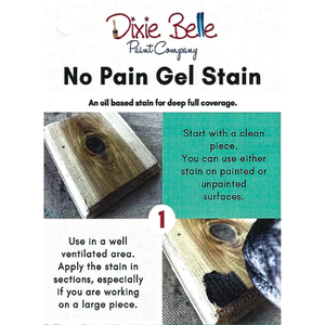 Dixie Belle No Pain Gel Stain Wood Stain - Waxes Glazes &