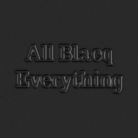 All Blacq Everything