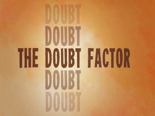 5 (May) Doubt Factor, Part I