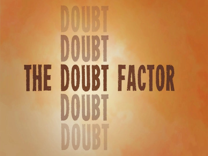 6 (June) Doubt Factor, Part II