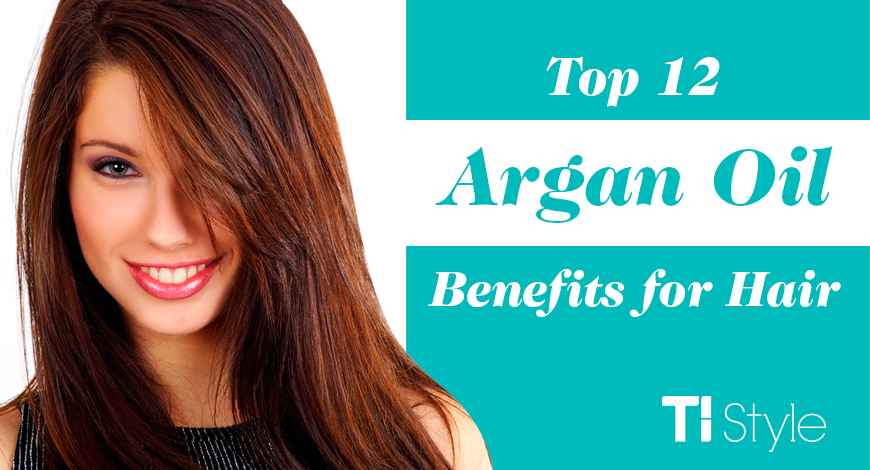 Top 12 Argan Oil Benefits for hair