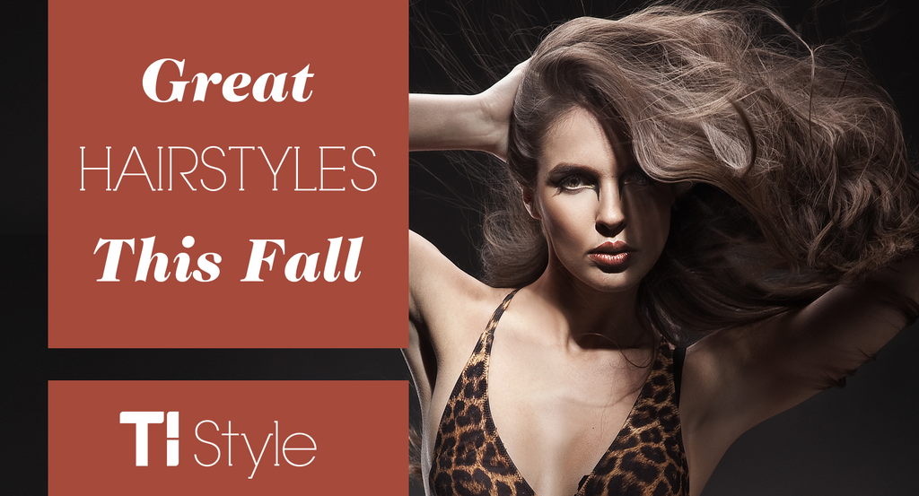 Get a great start on Fall with great hair