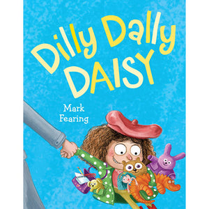 Dilly Dally Daisy by Mark Fearing - Madison-Drake Children's Boutique