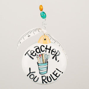 Glory Haus Teacher You Rule Christmas Ornament Ceramic