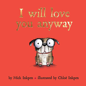I Will Love You Anyway - Madison-Drake Children's Boutique