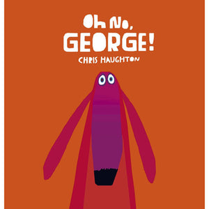 Oh No, George by Chris Haughton - Madison-Drake Children's Boutique
