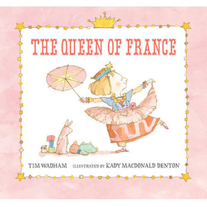 Queen of France by Tim Wadham Little Girls Story Book - Madison-Drake Children's Boutique