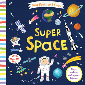 First Facts and Flaps: Super Space Children's Book