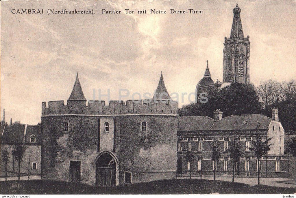 Cambrai - Pariser Tor mit Notre Dame Turm - old postcard - Feldpost - 1916 - France - used - JH Postcards