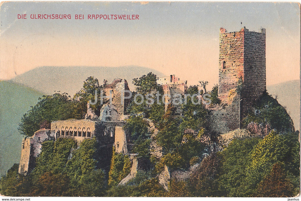 Die Ulrichsburg bei Rappoltsweiler - Ribeauville - 309 - Feldpost - old postcard - 1914 - France - used - JH Postcards