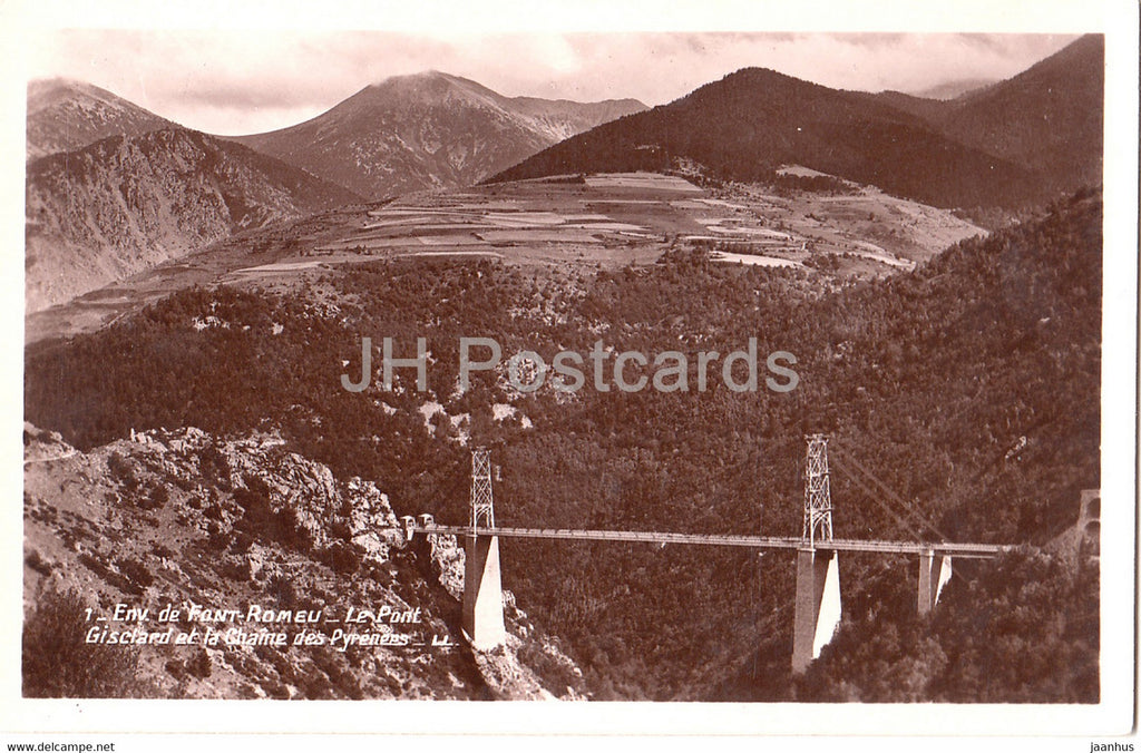 Env de Font Romeu - Le Pont Gisclard et la Chaine des Pyrenees - bridge - 1 - old postcard - France - unused - JH Postcards