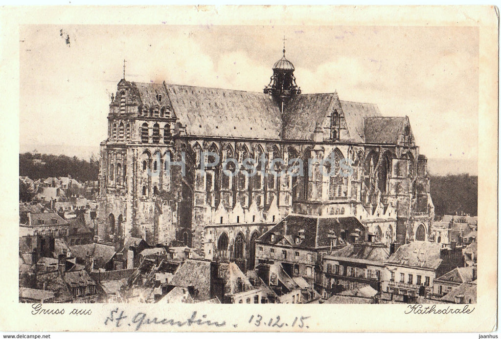 Gruss aus St Quentin - Kathedrale - cathedral - Feldpost - old postcard - 1915 - France - used - JH Postcards