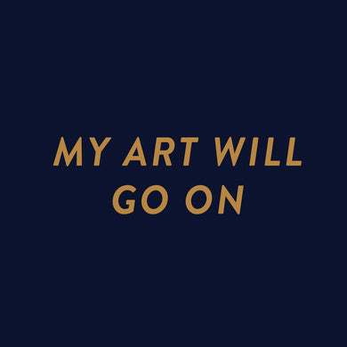 My art will go on