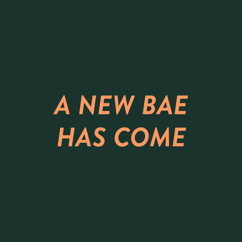 A new bae has come