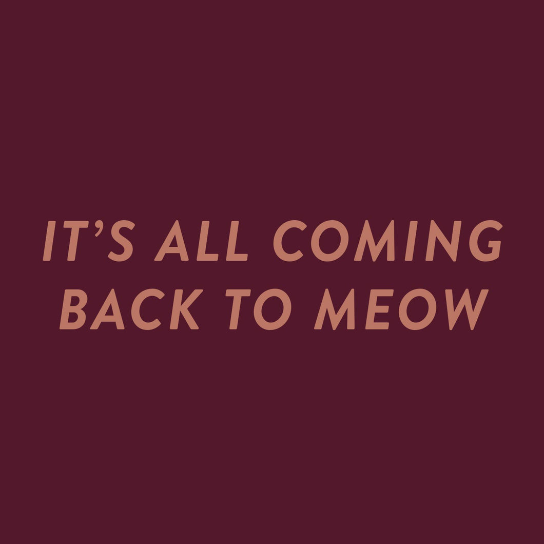 It's all coming back to meow